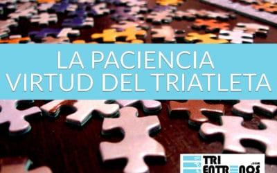 LA PACIENCIA, VIRTUD DEL TRIATLETA